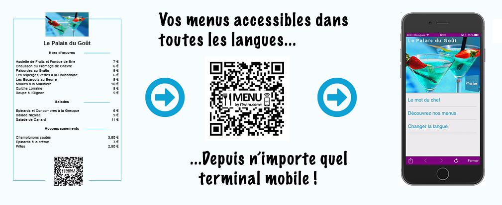 Diapo 1 : Gauche de l'image : Exemple de menu complet pour 'Le palais du goût'. Centre: Légende : 'vos menus accessibles dans toutes les langues, depuis n'importe quel terminal mobile' QR code de l'application. Droite de l'image : Exemple de menu ' Le palais du goût'. Sous-menus 'Le mot du chef' 'Découvrez nos menus' 'Changer la langue'