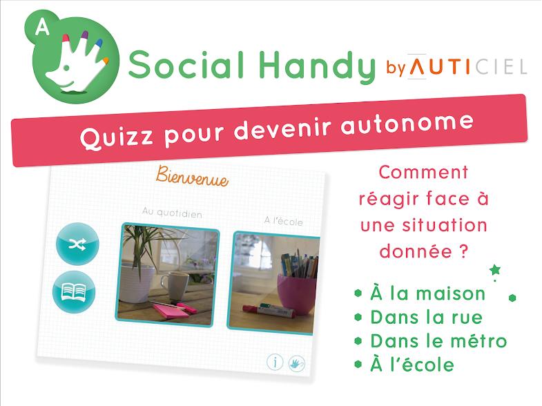 Diapo 5 : Présentation de l'application social handy 'Quizz pour devenir autonome'. Légende : 'Comment réagir face à une situation donnée? A la maison, dans la rue, dans le métro, à l'école.'