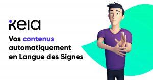 """Image avec écrit : """"Keia, vos contenus automatiquement en Langue des Signes"""""""